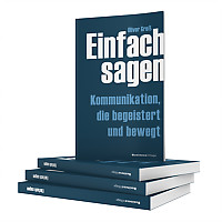 """Buchcover """"Einfach Sagen"""", Kommunikation die begeistert und bewegt"""